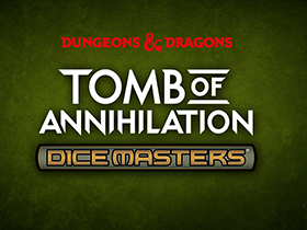 D&D Dice Masters: Tomb of Annihilation!