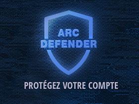 Protégez votre compte avec Arc Defender