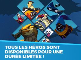 Tous les héros sont disponibles !