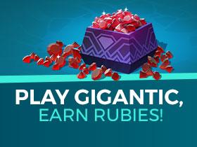 Play Gigantic, Earn Rubies!